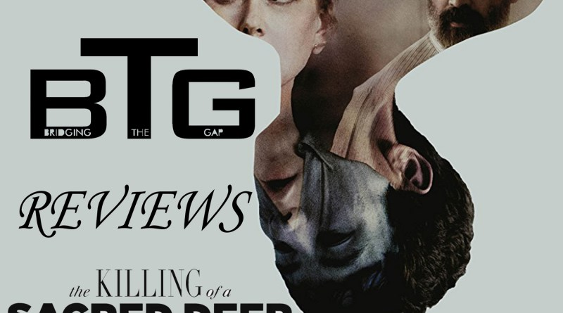 The Killing of a Sacred Deer Spoiler-Free Video Review - BTG Lifestyle