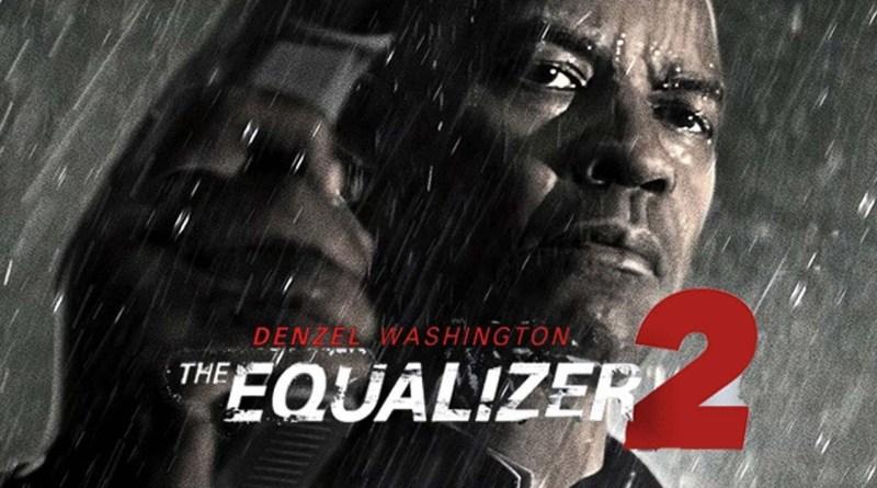 the equalizer 2 trailer - BTG Lifestyle