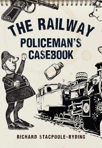 Railway Policeman's Casebook