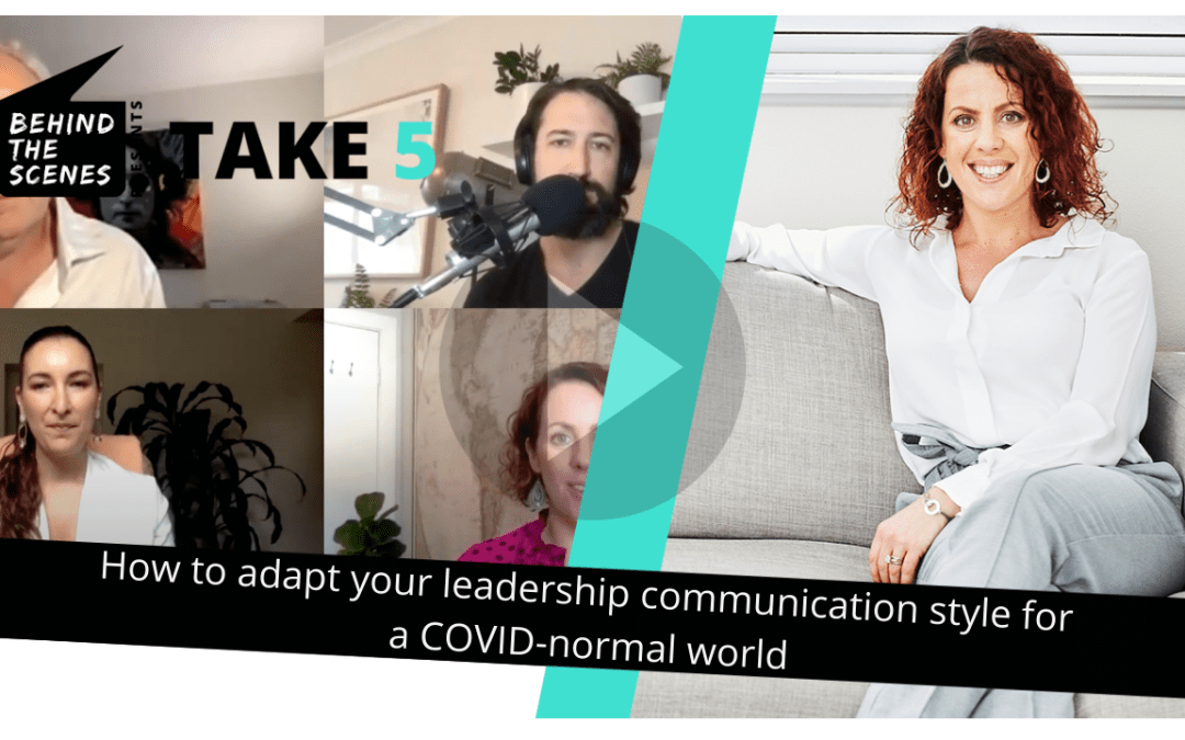 Adapting your leadership communication style for the 'new normal'