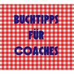 Buchtipps für Coaches –  CoachCamp 2017