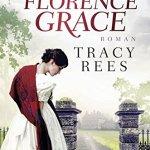 Tracy Rees: Die zwei Leben der Florence Grace