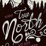 True North – Wo auch immer du bist + Gewinnspiel