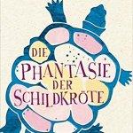 Judith Pinnow: Die Phantasie der Schildkröte