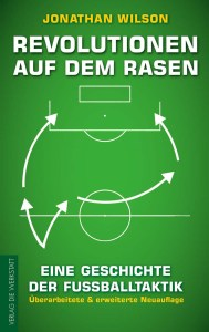 Fußballtaktik, Jonathan Wilson, Revolutionen auf dem Rasen, Sportbuch, Fußballbuch