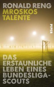 Ronald Reng, Lars Mrosko, Bundesliga, Scout