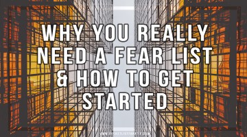 Why You Really Need a Fear List & How to Get Started