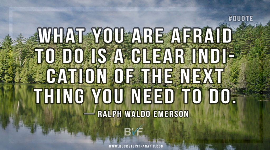 What you are afraid to do is a clear indication of the next thing you need to do - Quote by Ralph Waldo Emerson