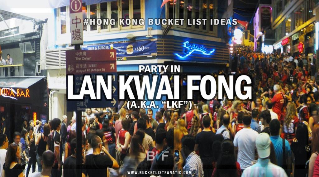 Hong Kong Bucket List - Party LKF