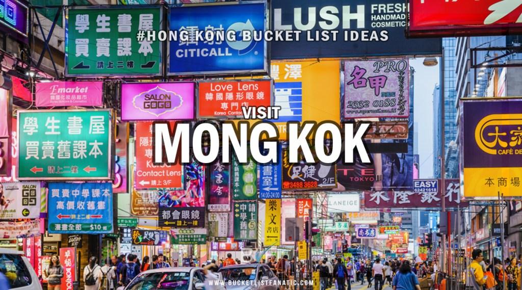 Hong Kong Bucket List - Visit Mong Kok