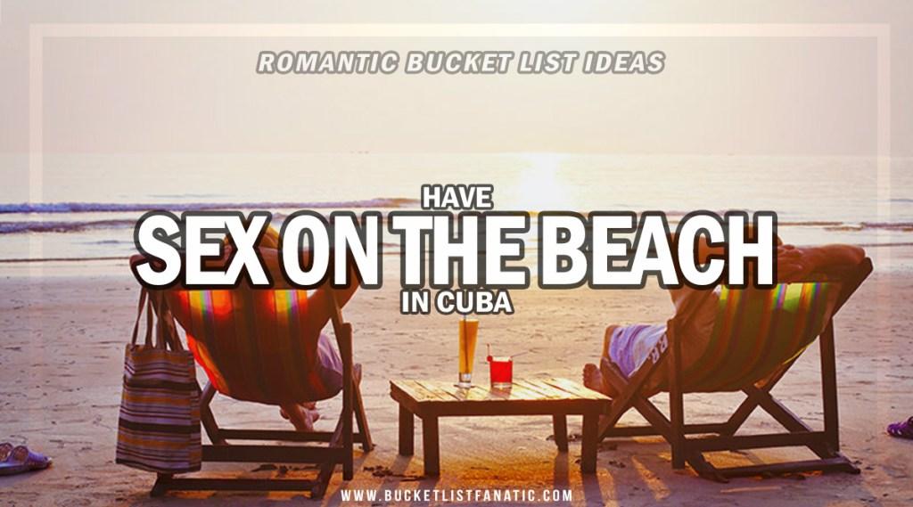 Sex on the Beach in Cuba - Romantic Experiences Around the World