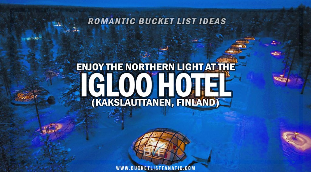 Igloo Hotel - Romantic Experiences Around the World