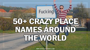 50+ Crazy Place Names Around the World