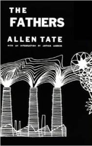 """Allen Tate's one novel--""""The Fathers."""" (Image courtesy of Amazon)."""