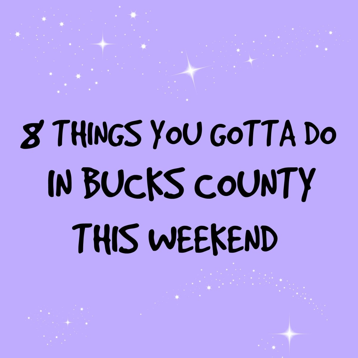 8 things you gotta do in Bucks this weekend (January 12-15)