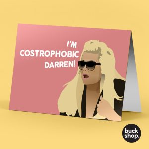 I'm Costrophobic Darren! - Gemma Collins inspired Greeting Card