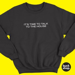 It's Time To Talk To The House - Big Brother Inspired Sweater