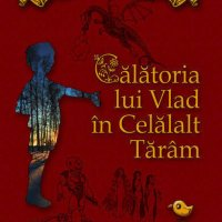 Călătoria lui Vlad în Celălalt Tărâm, de Sînziana Popescu