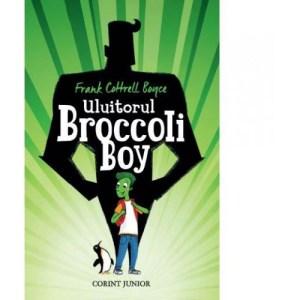 cărți băieți-Uluitorul Broccoli Boy