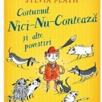 Costumul Nici-Nu-Contează și alte povestiri, de Sylvia Plath