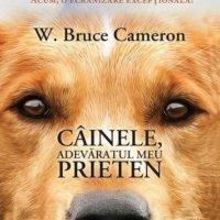Câinele, adevăratul meu prieten, de W.Bruce Cameron