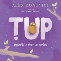 Țup-Imposibil e doar un cuvânt, de Alex Donovici