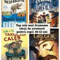 Top 10 cele mai frumoase cărți de aventuri pentru copii de 10-12 ani