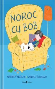 carti pentru copii cu griji -Noroc cu Bob