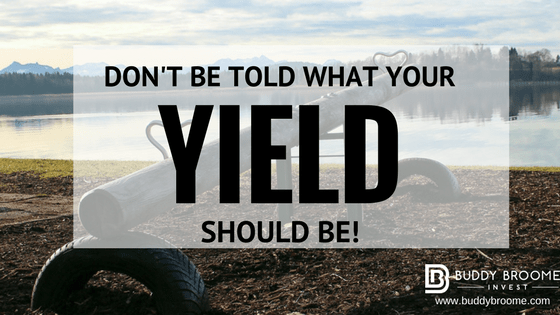 Don't Be Told What Your Yield Should Be!