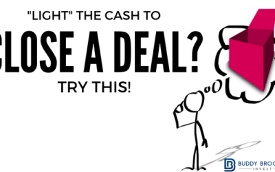 """Light"" the Cash to Close a Deal?  Try This!"