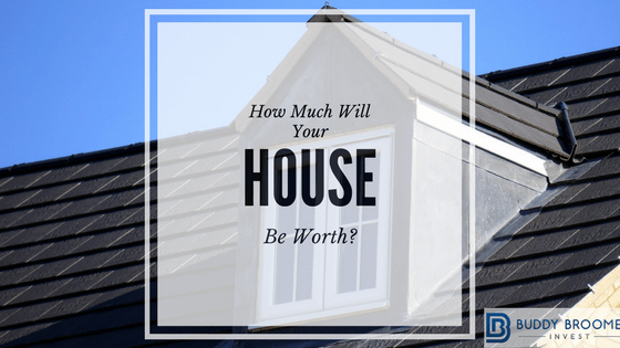 How Much Will Your House be Worth?