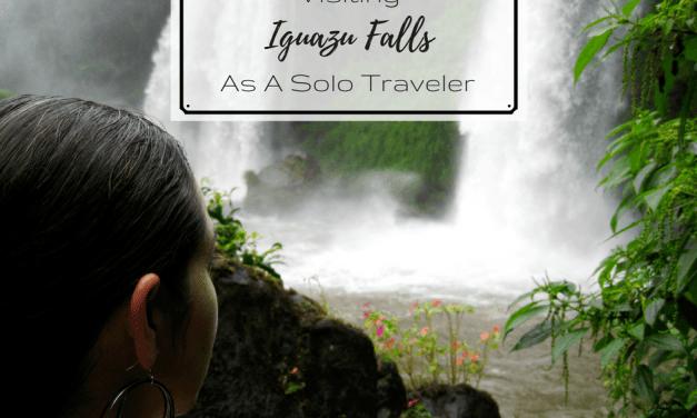 Visiting Iguazu Falls As A Solo Traveler