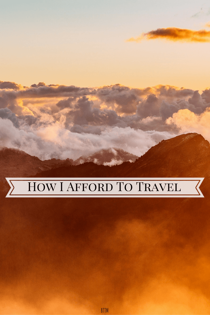 We firmly believe that anyone can afford to travel. All it takes is some effort and prioritizing your time and money.