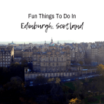 Fun Things To Do In Edinburgh, Scotland