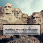 Visiting Mount Rushmore In South Dakota