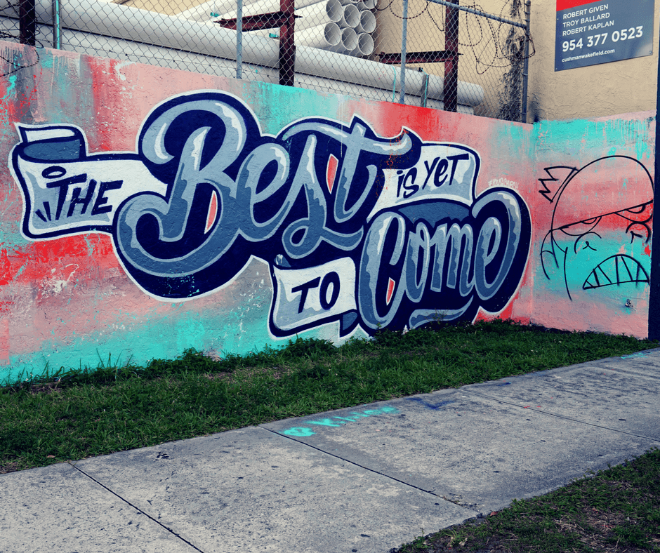 """The best is yet to come"" mural in Wynwood"