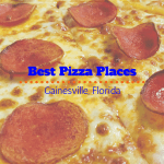 Best Pizza Places In Gainesville, Florida