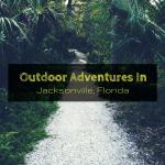 Outdoor Adventures In Jacksonville, Florida
