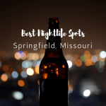 The Best Nightlife Spots In Springfield, Missouri