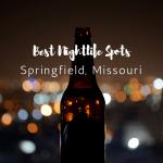The Best Nightlife Spots In Springfield, Missouri