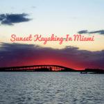 Sunset Kayaking In Miami