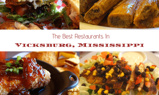 The Best Restaurants In Vicksburg, Mississippi