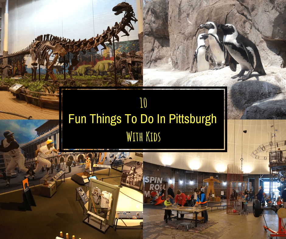 10 Fun Things To Do In Pittsburgh With Kids