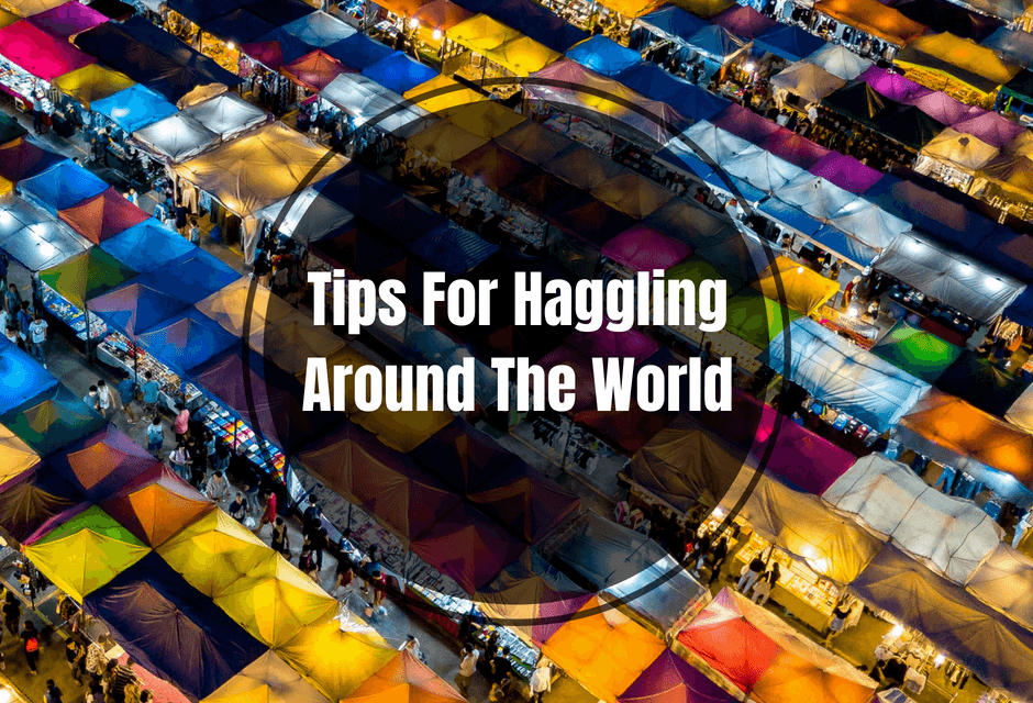 Tips For Haggling Around The World
