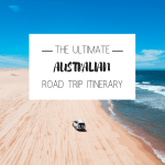The Ultimate Australian Road Trip Itinerary