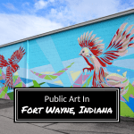 Public Art In Fort Wayne, Indiana