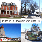 Things To Do In Western Iowa Along I-80