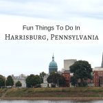 Fun Things To Do In Harrisburg, Pennsylvania