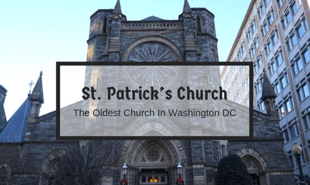 St Patrick's Church: The Oldest Church In Washington DC