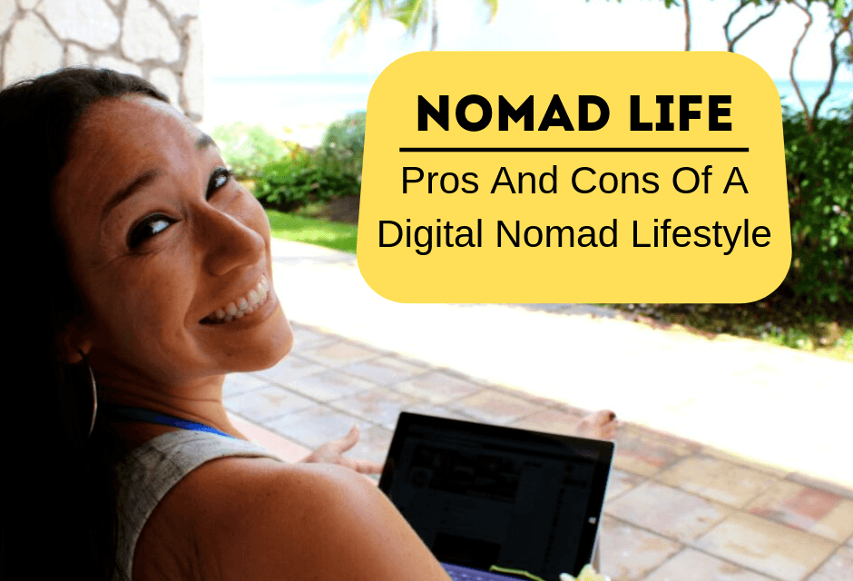Nomad Life: Pros And Cons Of A Digital Nomad Lifestyle